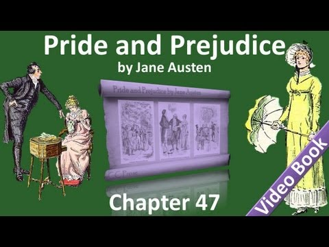 Chapter 47 - Pride and Prejudice by Jane Austen